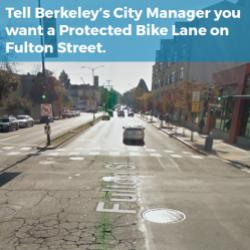 Tell Berkeley City Manager You Want a Protected Bike Lane on Fulton Street
